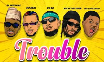 MUSIC: AA Shelleng Ft. DJ AB x Mickey Deviper x Mr Real & The Cute Abiola - Trouble Mp3 Download