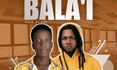 MUSIC: XCalino Feat. BOC Madaki - Bala'I